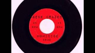 Gene Crazed  - Homicide ( Homemade Demo)