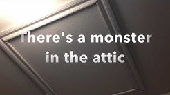 There's something in my attic.