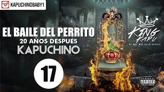 El Baile Del Perrito [Audio] - Kapuchino  [Track 17]