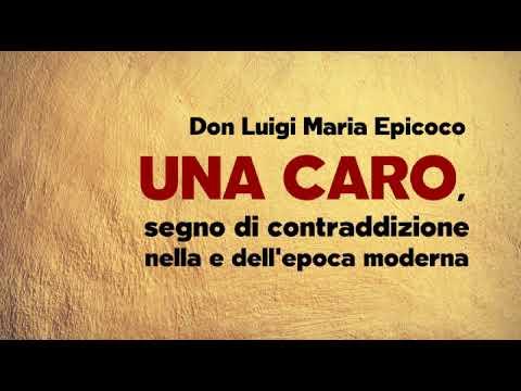 Don Luigi Maria Epicoco - Una Caro, segno di contraddizione nella e dell'epoca moderna