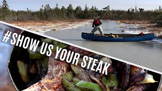 Show Us Your Steak Challenge - Canoe Trip?