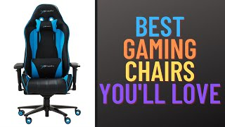 Best Gaming Chairs You'll Love