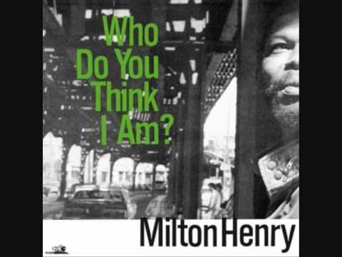 Milton Henry - who do you think i am.wmv