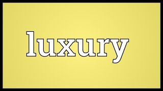 Luxury Meaning