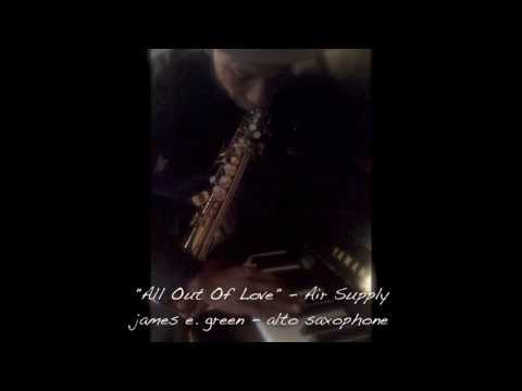 Air Supply - All Out Of Love - (saxophone cover)