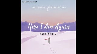 Baek Yerin Here I Am Again Ost Crash Landing On You Sub Indo