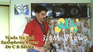 Gambar cover Wada Na Tod Saxophone Cover Dr C B Savita