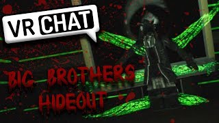 Big Brother's Hideout - VRChat Horror Map