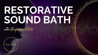 REST YOUR HEART: RESTORATIVE SOUND BATH w/ Space of Love Co-Founder, Stephanie Kittell