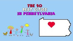 The 10 BEST CITIES to Live in Pennsylvania