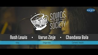 Nush Lewis x Chandana Bala x Varun Zinje - Madhuvanti | Sounds of Society