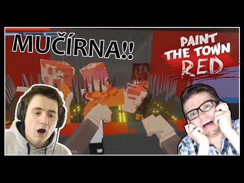 MÁME VLASTNÍ MUČÍRNU! - Paint the Town Red /w Baxtrix