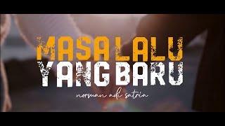 MASA LALU YANG BARU | Puisi Cinta Norman Adi Satria