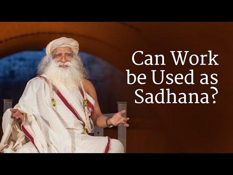 Can Work be Used as Sadhana?