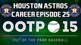 Out of the Park Baseball (OOTP) 15: Houston Astros Career - Revolving Doors [EP25]