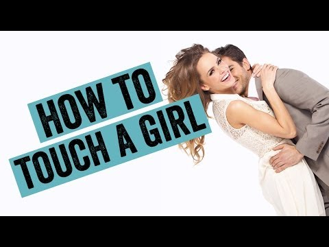 how-to-touch-a-girl-in-5-ways-to-make-her-want-you