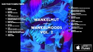 Wankelmut - Wankelmoods Vol. 2 - Track Preview