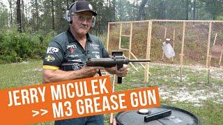 Jerry Miculek   M3 Gręase Gun Full Auto Fun!