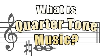 What is Quarter Tone Music? Music Theory Lessons