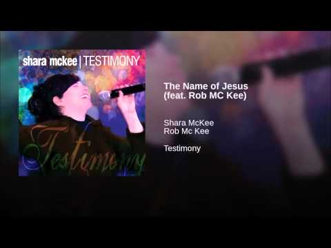 """The Name of Jesus"" Rob and Shara McKee"