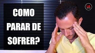 Baixar COMO PARAR DE SOFRER? [LEI DA ATRAÇÃO] | LUIS ALVES