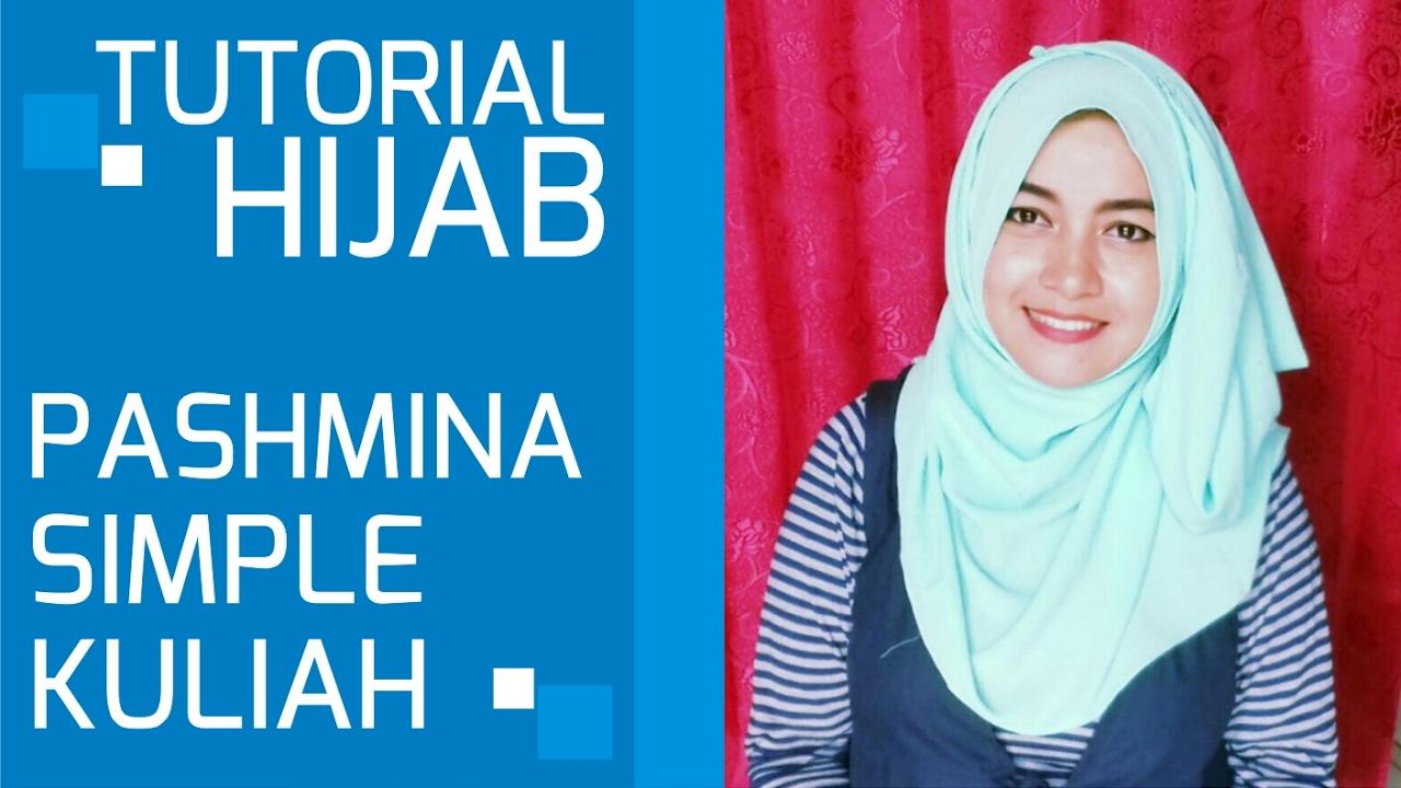 Tutorial Hijab Pashmina Simple Untuk Kuliah - YouTube