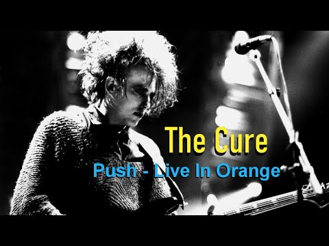 "THE CURE -  Push ""Live In Orange"""