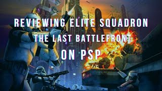 Star Wars: Battlefront: Elite Squadron PSP Review