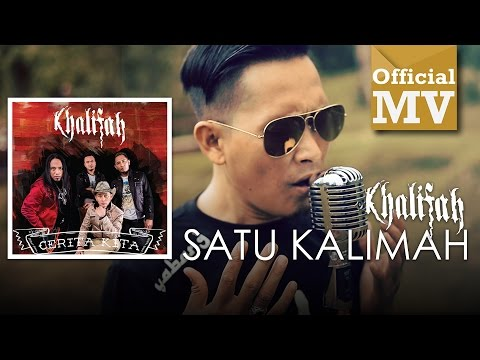 Khalifah - Satu Kalimah (Official Music Video)