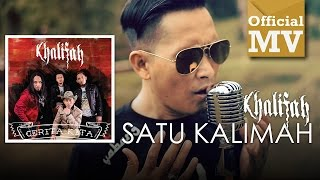 Video Khalifah - Satu Kalimah (Official Music Video) download MP3, 3GP, MP4, WEBM, AVI, FLV Juli 2018
