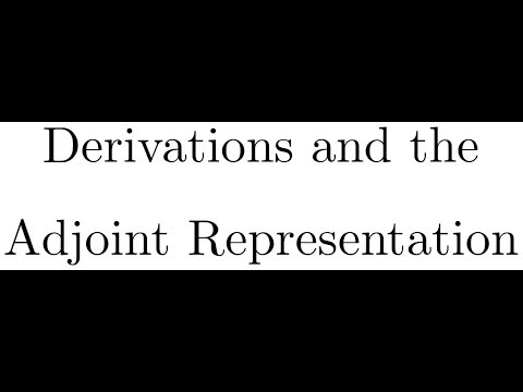 1.3 Derivations and the Adjoint Representation