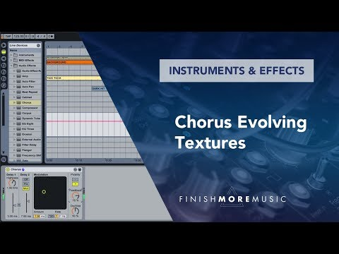 Ableton Live Tutorial - Using Chorus Effect To Create Textures