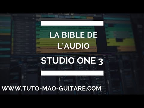 Studio One 3 La Bible de l'Audio Presonus [TUTO MAO GUITARE]