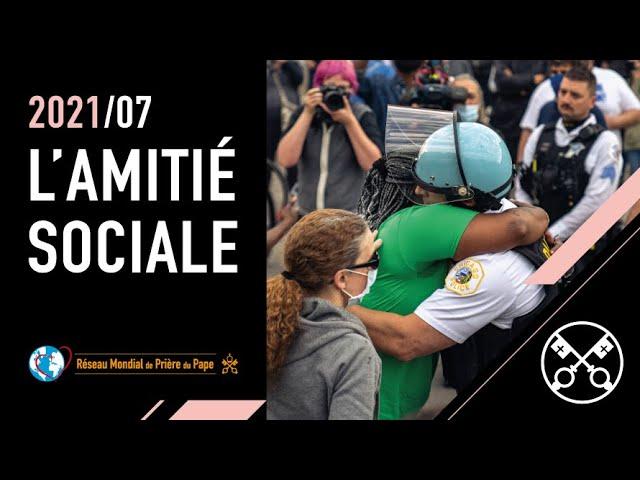 L'amitié sociale – La Vidéo du Pape 7 – Juillet 2021