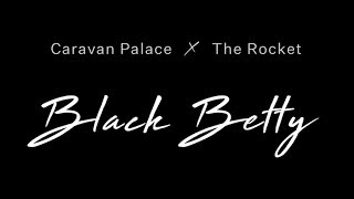 Caravan Palace x The Rocket - Black Betty (Dance video)