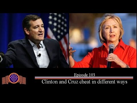 Episode 103:  Clinton and Cruz cheat in different ways
