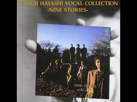 Vocal Collection -Nine Stories- (full album) - Tetsuji Hayashi [1986 Japan]