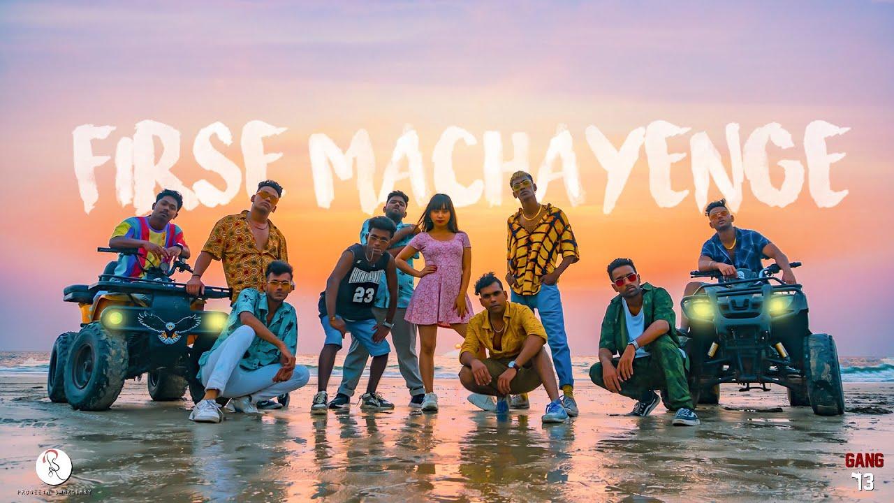 EMIWAY - FIRSE MACHAYENGE | GANG 13 | PRONEETA SWARGIARY |#emiway #firsemachayenge #gang13 #proneeta