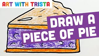 Art With Trista - How to Draw A Piece Of Pie - Step By Step