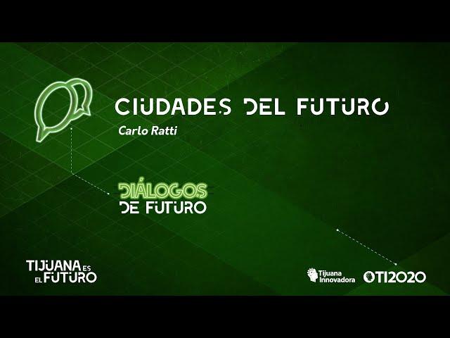 CARLO RATTI - CIUDADES DEL FUTURO