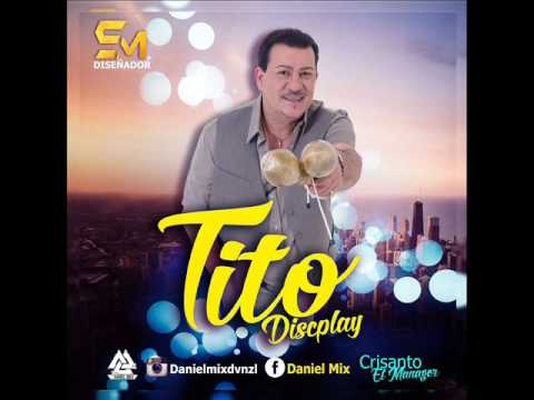 Salsa Tito Rojas    Tito Discplay    Dj Daniel Mix