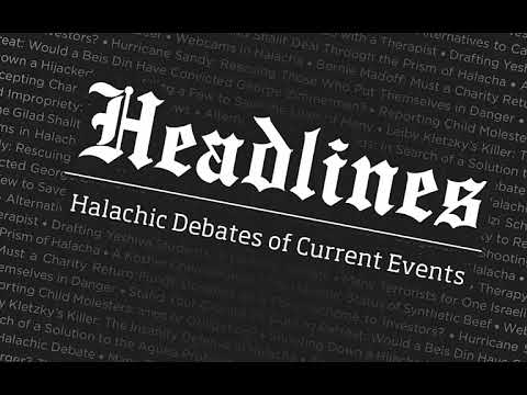 Headlines: 10/7/17 Smoking according to Halacha