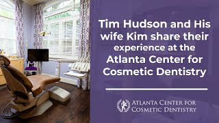 Tim Hudson and His wife Kim share their experience at the Atlanta Center for Cosmetic Dentistry Thumbnail