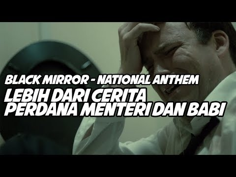 Bahas Episode The National Anthem - Black Mirror Indonesia