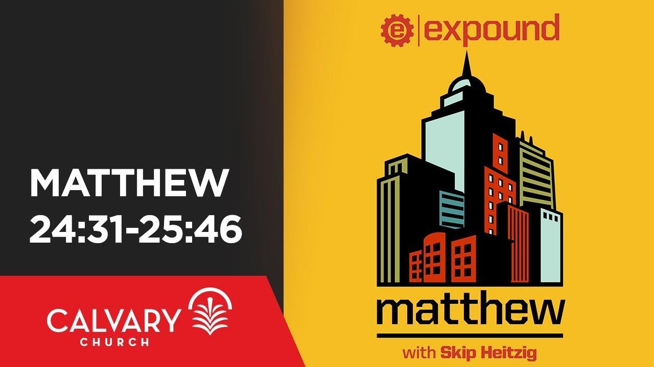 Download Matthew 24:31-25:46 - Skip Heitzig