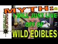 Survival Myth: I WIll Live Off Of Wild Edibles