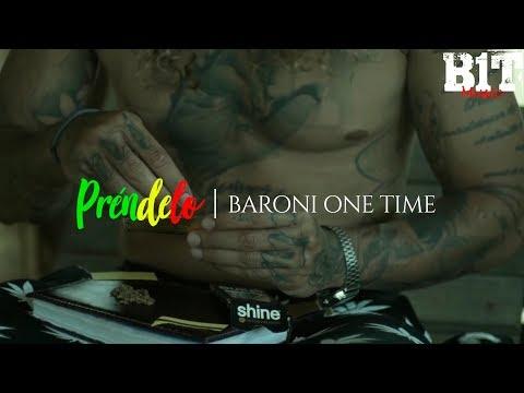 Baroni One Time - Prendelo (Video Oficial)