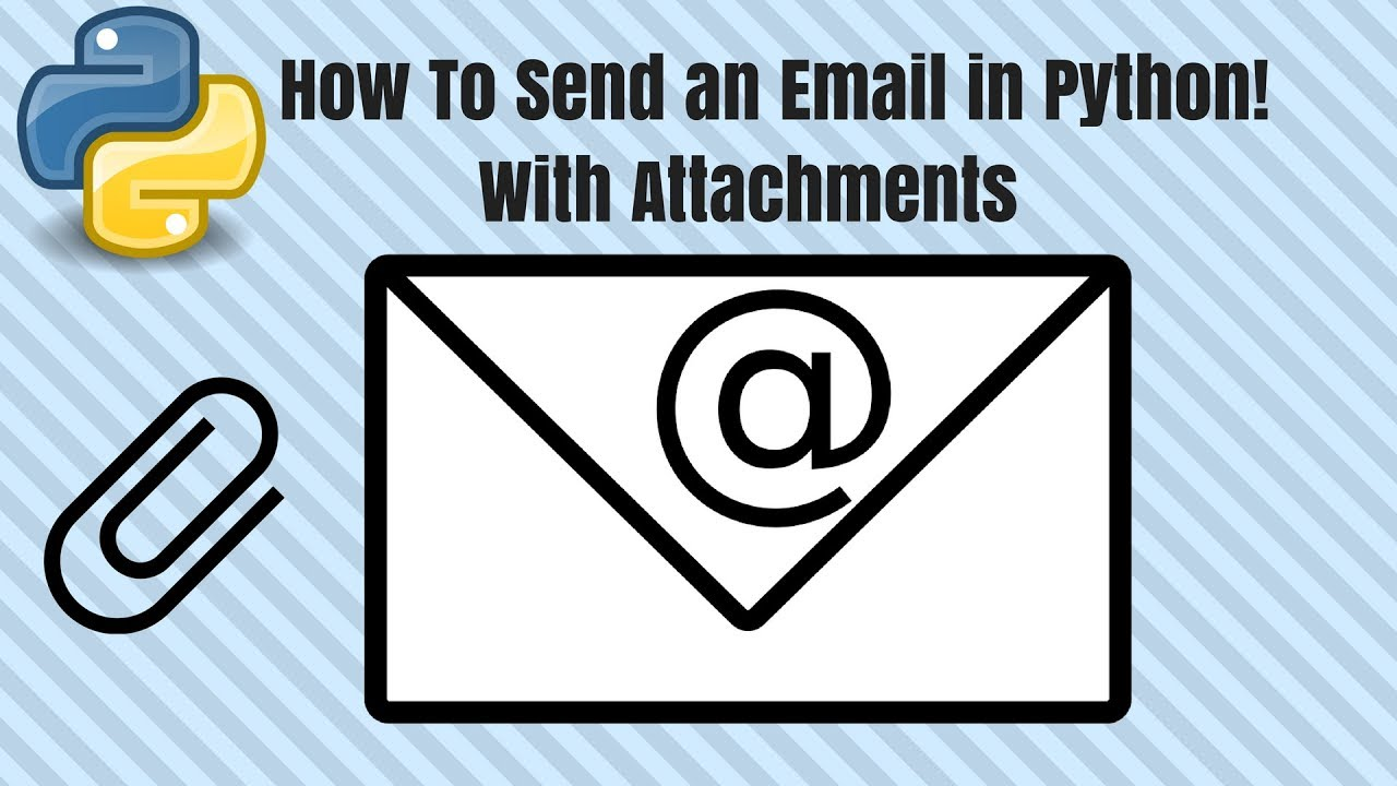 How To Send an Email in Python With Attachments Easy for Beginners