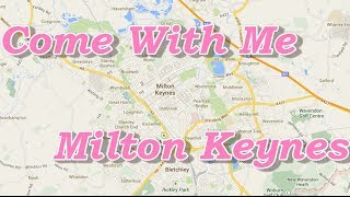 Come With Me: Milton Keynes