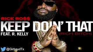 Rick Ross - Keep Doing That Ft. R Kelly